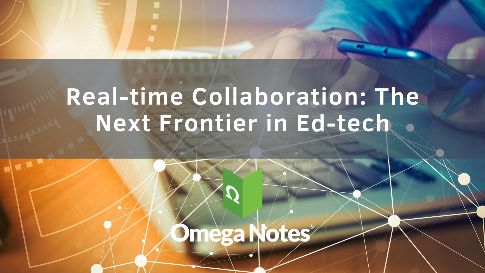 Real-time Collaboration The Next Frontier in Ed Tech