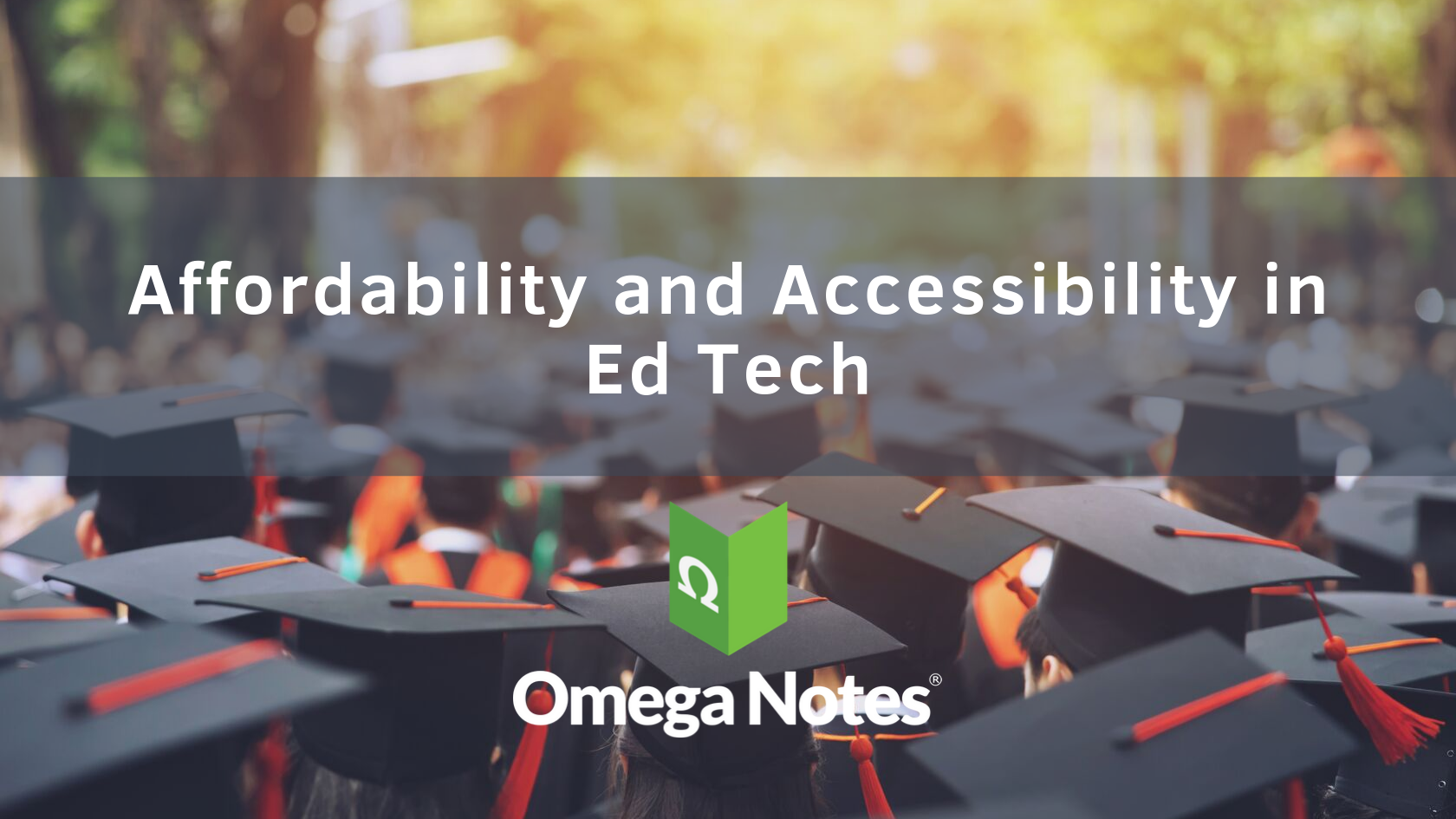 Affordability and Accessibility in Ed Tech