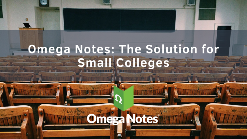 Omega Notes The Solution for Small Colleges