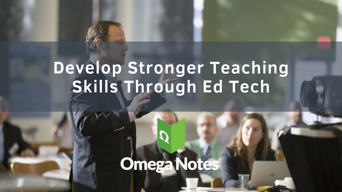 Develop Stronger Teaching Skills Through Ed Tech