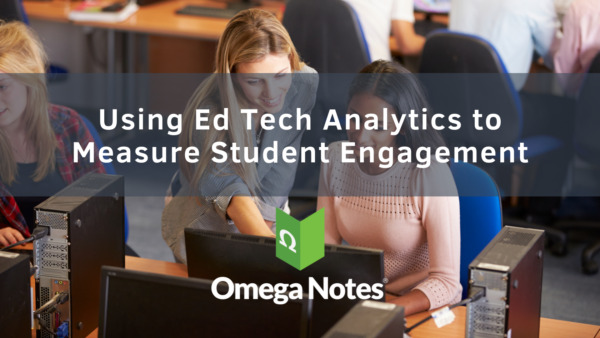 Using Ed Tech Analytics to Measure Student Engagement