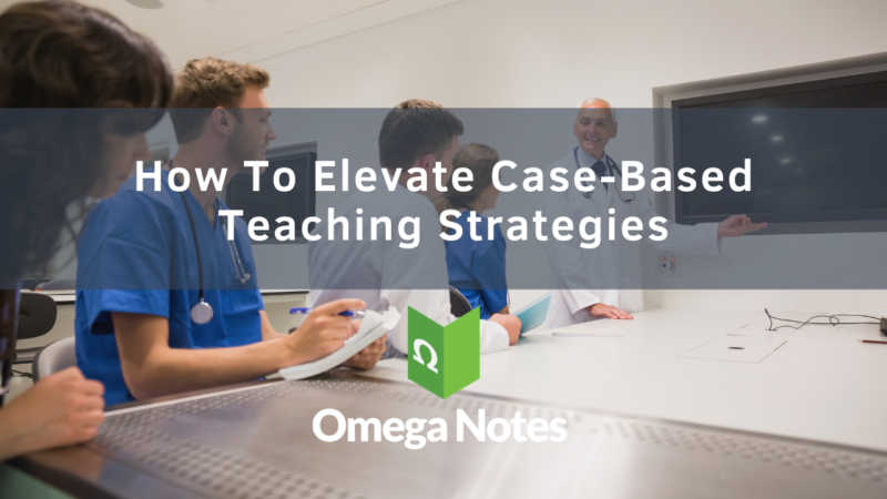 How To Elevate Case-Based Teaching Strategies