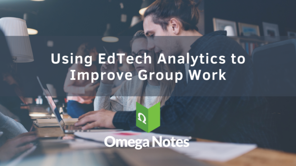 Using EdTech Analytics to Improve Group Work