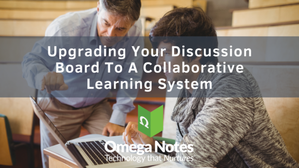 Upgrading Your Discussion Board To A Collaborative Learning System